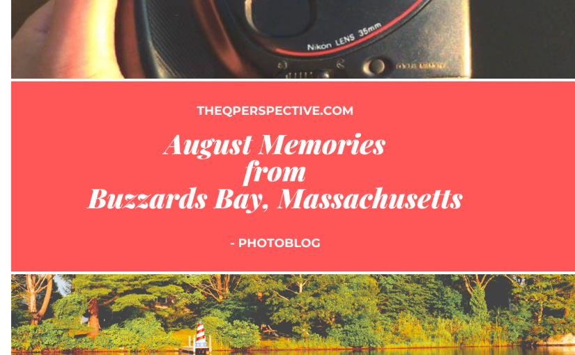 August Memories from Buzzard's Bay,MA